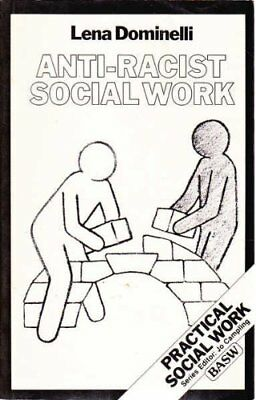 Anti-racist Social Work: A Challenge for White Practitioners a ..9780333309070