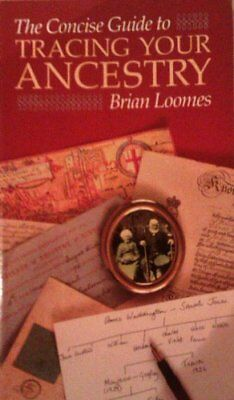 The Concise Guide To Tracing Your Ancestry (Concise Guides)-Brian Loomes