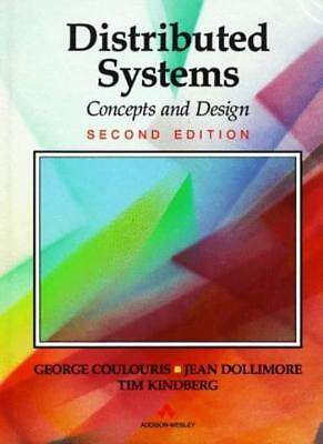 Distributed Systems: Concepts and Design (International Comput ..9780201624335