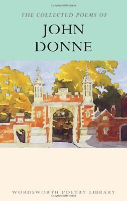 The Collected Poems of John Donne (Wordsworth Poetry Library)-John Donne, Roy B