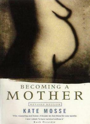 Becoming A Mother-Kate Mosse, 9781860492914