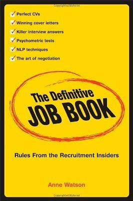 The Definitive Job Book: Rules from the Recruitment Insiders-A Watson