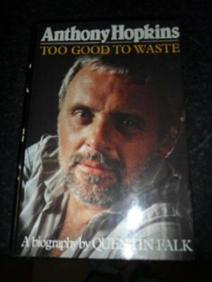 Anthony Hopkins: Too Good to Waste-Quentin Falk, 9780862878689