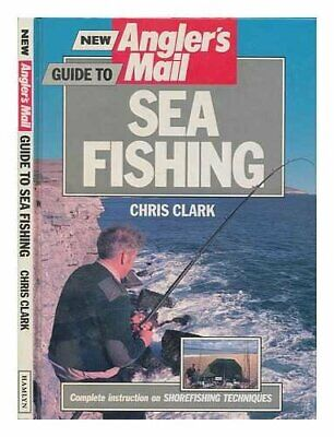 """New """"Angler's Mail"""" Guide to Sea Fishing, Chris Clark, Used; Good Book"""