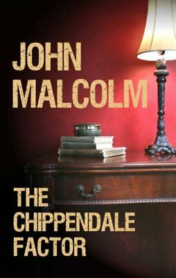The Chippendale Factor-John Malcolm