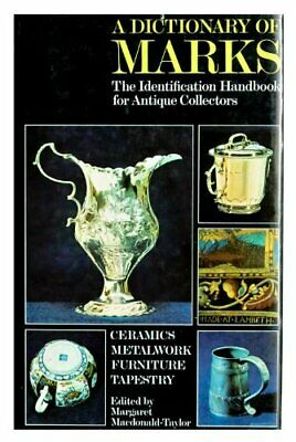 Dictionary of Marks: The Identification Handbook for Antique Co... Hardback Book