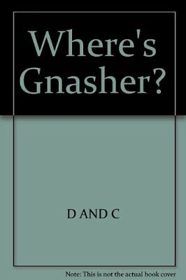 Where's Gnasher?-D AND C