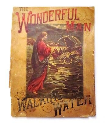 Antique 1896 The Wonderful Man or Walking on Water by Edgewood Publishing PB