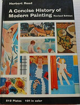 Concise History of Modern Painting (World of Art S.) by Read, Herbert Hardback