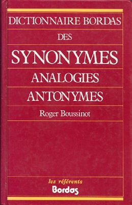 Dictionnaire Bordas Des Synonymes, Analogies, et... by Boussinot, Roger Hardback