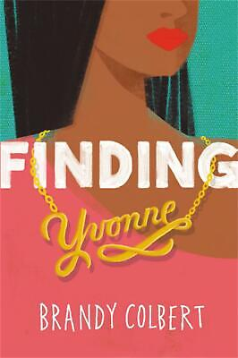 Finding Yvonne by Brandy Colbert Hardcover Book Free Shipping!
