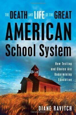 The Death and Life of Great American School System... by Ravitch, Diane Hardback