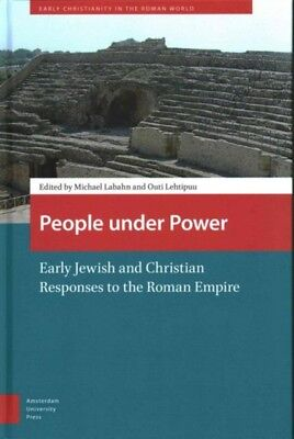 People Under Power: Early Jewish and Christian Responses to the R...