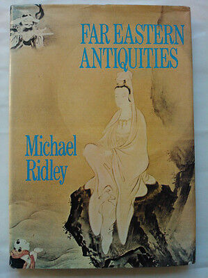 Michael Ridley.far Eastern Antiquities.1St/1 H/B D/J 1972.B/W,Colour Ills