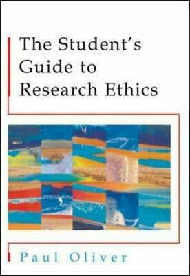 The Students' Guide to Research Ethics by Oliver, Paul Paperback Book The Cheap