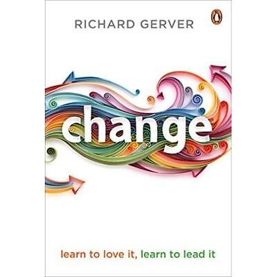 Change: Learn to Love It, Learn to Lead It - Paperback NEW Richard Gerver 2013-0