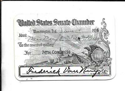 1936 Senate Gallery Reserved Pass Signed. By Senator Frederick Van Nuys Indiana