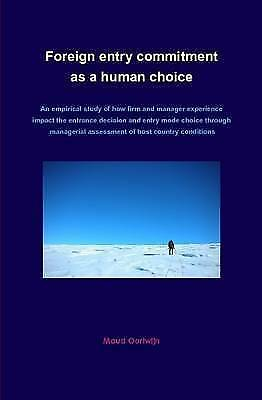 Foreign entry commitment as a human choice by Oortwijn, Maud