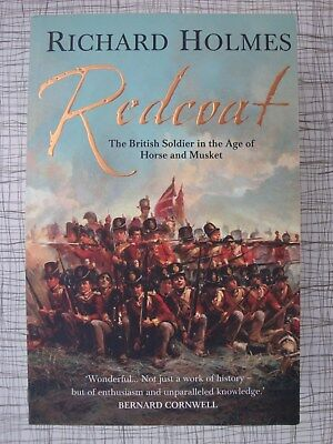 Redcoat, The British Soldier In The Age Of Horse & Musket (India, Crimea, Alma)
