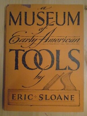 A Museum of Early American Tools by Sloane, Eric
