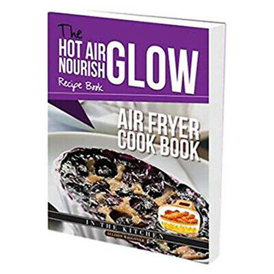Allision Waggoner's Hot Air Frying Nourish Glow Recipe Book Air Fryer CookBook