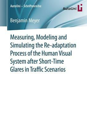 Measuring, Modeling and Simulating the Re-adaptation Process of the Human V ...