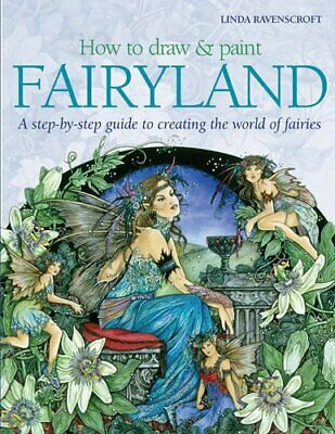 How to Draw and Paint Fairyland: A step-by-st... by Ravenscroft, Linda Paperback