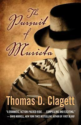 The Pursuit of Murieta: A Western Novel by Thomas D. Clagett (English) Paperback