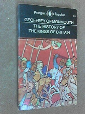 The History of the Kings of Britain by Geoffrey of Monmouth Paperback Book The