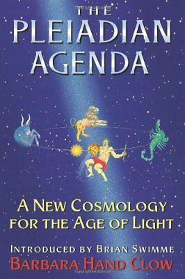 The Pleiadian Agenda: A New Cosmology for the Age of Light-Barbara Hand Clow, B