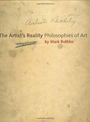 The Artist's Reality: Philosophies of Art by Rothko, Mark Hardback Book The