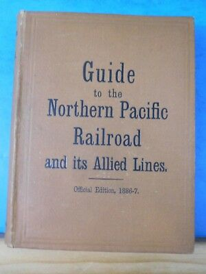 Guide to the Northern Pacific RR & its Allied Lines Official Edition 1886-7 MAP