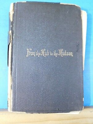 From the Hub to the Hudson with sketches Nature, history, industry in NW MA 1869