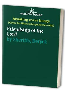 Friendship of the Lord by Sheriffs, Deryck Paperback Book The Cheap Fast Free