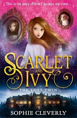 The Lost Twin (Scarlet and Ivy, Book 1)-Sophie Cleverly
