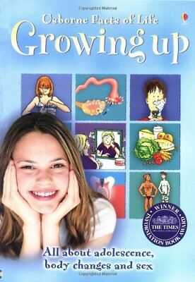 Usborne Facts of Life, Growing Up (All about Adolescence, body changes and se.