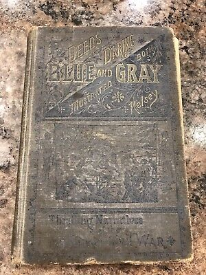 Deeds of Daring by Both BLUE AND GRAY by D.M. Kelsey 1888 CIVIL WAR Narratives