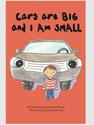 Cars are big and I am small road safety children's book age 2 3 4 5 6 7 8