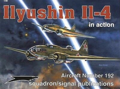 ILYUSHIN Il-4 in action Squadron / Signal Aircraft Number 192