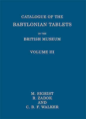 Catalogue of the Babylonian Tablets in the British Museum: Volume III by Sigris