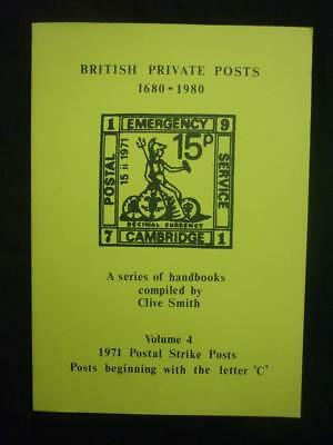 BRITISH PRIVATE POSTS 1680-1980 VOL 4 - 1971 POSTAL STRIKE (LETTER C) by C SMITH