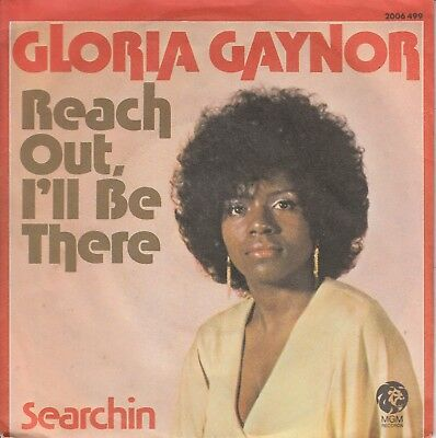 "7""-   Gloria  Gaynor =  Reach Out,i'll Be There / Searchin'...............1975"
