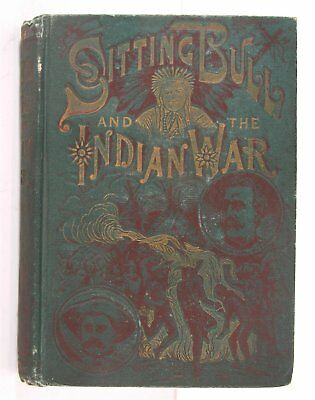 1891 Native American Sioux Indian Chief Sitting Bull Biography Indian Wars Book