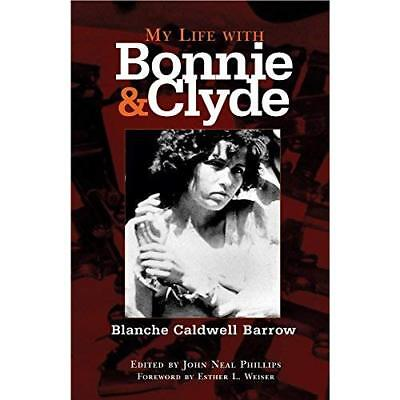 My Life with Bonnie and Clyde - Paperback NEW Weiser, Esther  2005-10