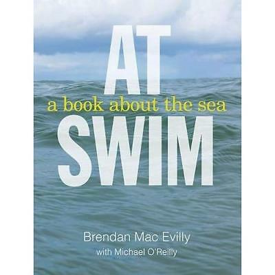At Swim: A Book about the Sea - Paperback NEW Brendan Mac Evi 23-May-16