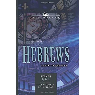 The Book of Hebrews: Christ is Greater (Twenty-First Ce - Paperback NEW Steven G