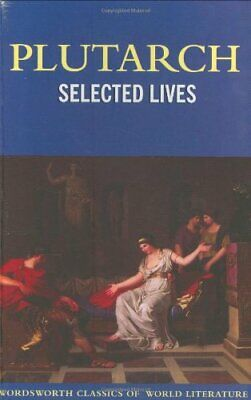 Selected Lives (Wordsworth Classics of World Literature) by Plutarch Paperback