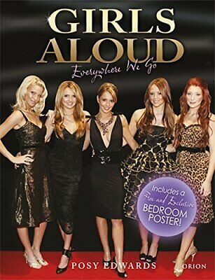 Girls Aloud: Everywhere We Go (Me & You) by Edwards, Posy Hardback Book The