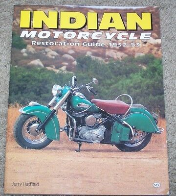 Indian Motorcycle Restoration Guide by Jerry Hatfield 1st Edition 1995