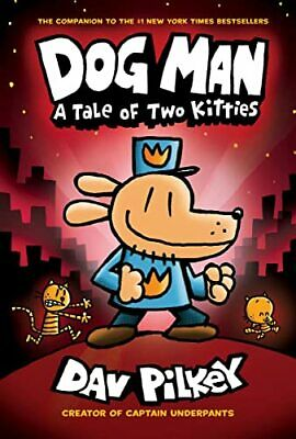 Dog Man: A Tale of Two Kitties: From the Creator of Captain Und... by Dav Pilkey